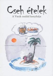 Vnuk Katalin - Vnuk Milos - Cseh ételek - A Vnuk család konyhája