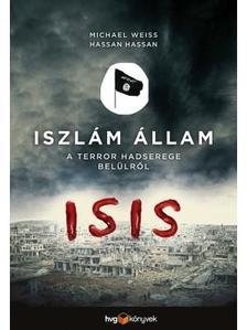 Weiss, Michael -Hassan, Hassan - Iszlám Állam - A terror hadserege belülről