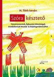H. Tóth István - Szóra késztető - Háttérismeretek,  fejlesztési lehetőségek óvodáskorúak beszéd- és kiejtésgondozásához