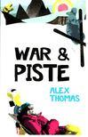 THOMAS, ALEX - War & Piste [antikvár]