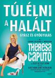 Theresa Caputo - Túlélni a halált<!--span style='font-size:10px;'>(G)</span-->