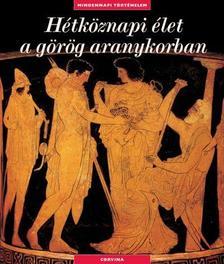 F. Trassard - Hétköznapi élet a görög aranykorban