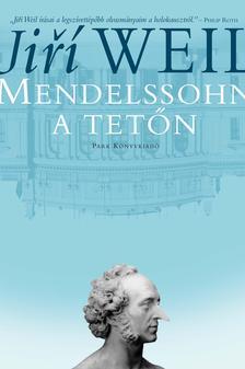 WEIL, JIRÍ - Mendelssohn a tetőn