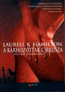 Hamilton, Laurell K. - A KÁRHOZOTTAK CIRKUSZA - ANITA BLAKE, VÁMPÍRVADÁSZ 3.