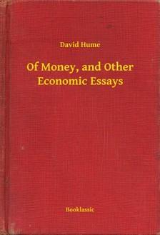 David Hume - Of Money, and Other Economic Essays [eKönyv: epub, mobi]