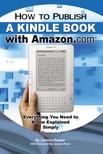 Resser Cynthia - How to Publish a Kindle Book with Amazon.com [eKönyv: epub,  mobi]