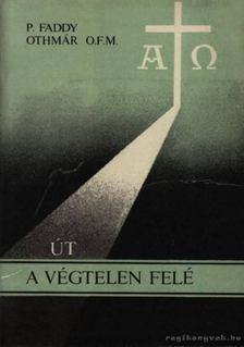 Othmár, P. Faddy - Út a végtelen felé [antikvár]