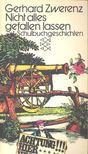 ZWERENZ, GERHARD - Nicht alles gefallen lassen - Schulbuchgeschichten [antikvár]