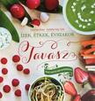Ganter Klári, Szöllősi Kiss Orsi - Ízek, étkek, évszakok - Tavasz - Tavaszi receptek hazai alapanyagokból<!--span style='font-size:10px;'>(G)</span-->