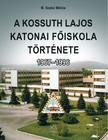 M. Szabó Miklós - A Kossuth Lajos Katonai Főiskola története 1967-1996
