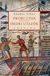 Sándor Tibor - Ókori utak - ókori utazók
