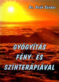DEÁK SÁNDOR DR. - GYÓGYÍTÁS FÉNY- ÉS SZÍNTERÁPIÁVAL
