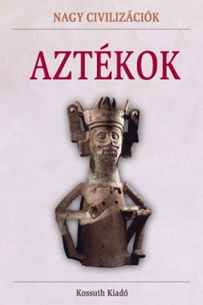 - Aztékok [eKönyv: epub, mobi]