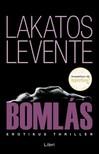 Lakatos Levente - Bomlás [eKönyv: epub, mobi]<!--span style='font-size:10px;'>(G)</span-->