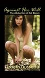 Dusseau Lizbeth - Against Her Will: The Abduction of Kat Bloom [eKönyv: epub,  mobi]