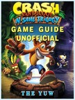 Yuw The - Crash Bandicoot N Sane Trilogy Game Guide Unofficial [eKönyv: epub,  mobi]
