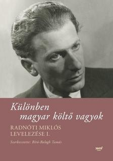 Radnóti Miklós - Különben magyar költő vagyok - Radnóti Miklós levelezése I.