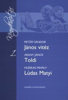- KT-00 3 JÁNOS VITÉZ - TOLDI - LÚDAS MATYI /KÖNYVKINCSTÁR/
