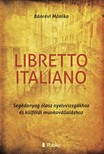 Mónika Bánrévi - Libretto Italiano - Segédanyag olasz nyelvvizsgákhoz és külföldi munkavállaláshoz [eKönyv: epub, mobi]<!--span style='font-size:10px;'>(G)</span-->