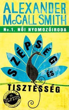 Alexander McCall Smith - Szépség és Tisztesség