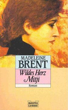 Brent, Madeleine - Wildes Herz Mitji [antikvár]
