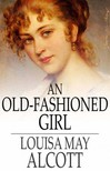 Louisa May Alcott - An Old-Fashioned Girl [eKönyv: epub,  mobi]