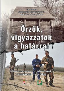 Pósán László - Veszprémy László - Boda József - Isaszegi János - Őrzők, vigyázzatok a határra!