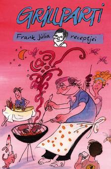 Frank Júlia - Grillparti