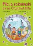 Tóth Zita - Filc,  a zoknimuki és az Öreg Kút titka