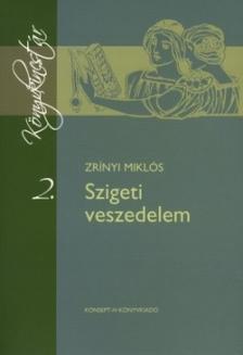 Zrínyi Miklós - KT-0004 SZIGETI VESZEDELEM /KÖNYVKINCSTÁR/