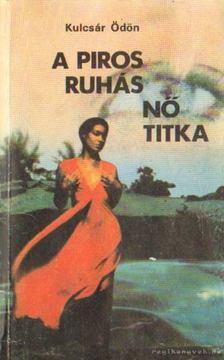 KULCSÁR ÖDÖN - A piros ruhás nő titka [antikvár]