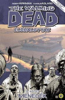 Robert Kirkman (szerző), Charlie Adlard (illusztrátor) - The Walking Dead - Élőhalottak 3.: Menedék