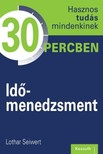 Lothar Seiwert - Időmenedzsment [eKönyv: epub, mobi]<!--span style='font-size:10px;'>(G)</span-->