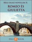 - Romeo és Giulietta - Régi olasz novellák II. [eKönyv: epub,  mobi]