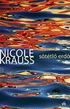 Nicole Krauss - Sötétlő erdő<!--span style='font-size:10px;'>(G)</span-->