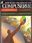 Bowen, Charles, Peyton, David - How to Get the Most Out of CompuServe [antikvár]