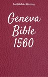 TruthBeTold Ministry, Joern Andre Halseth, William Whittingham, Myles Coverdale, Christopher Goodman, Anthony Gilby, Thomas Sampson, William Cole - Geneva Bible 1560 [eKönyv: epub,  mobi]