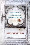 ROY ARUNDHATI - A Felhőtlen Boldogság Minisztériuma [eKönyv: epub, mobi]