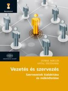 Dobák Miklós, Antal Zsuzsanna - Vezetés és szervezés - Szervezetek kialakítása és működtetése
