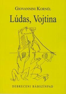 Giovannini Kornél - Lúdas, Vojtina. Debreceni Bábszínpad