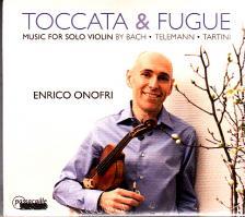 BACH, TARTINI, TELEMANN, BIBER, BASSANO - TOCCATA & FUGUE - MUSIC FOR SOLO VIOLIN CD ENRICO ONOFRI