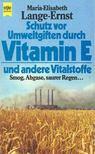 LANGE-ERNST, MARIA-ELISABETH - Schutz vor Umweltgiften durch Vitamin E und andere Vitalstoffe [antikvár]