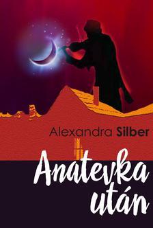 Alexandra Silber - Anatevka után ###