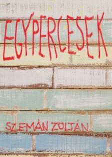 Zoltán Szemán - Egypercesek [eKönyv: epub, mobi]