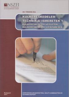 TÖRZSÖK ÉVA DR. - KÜLKERESKEDELEM TECHNIKAI ISMERETEK 1./317006806002-9/