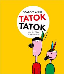 Szabó T. AnnaMaros Krisztina - Szabó T. Anna - Tatoktatok