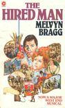 Bragg, Melvyn - The Hired Man [antikvár]