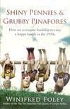 FOLEY, WINIFRED - Shiny Pennies & Grubby Pinafores [antikvár]