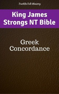 TruthBeTold Ministry, Joern Andre Halseth, James Strong - King James Strongs NT Bible [eKönyv: epub, mobi]