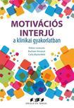 Petros Levounis, Bachaar Arnaout, Carla Marienfeld - Motivációs interjú a klinikai gyakorlatban